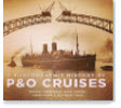 A Photographic History of P&O Cruises Chris Frame Rachelle Cross Rob Henderson Doug Cremer